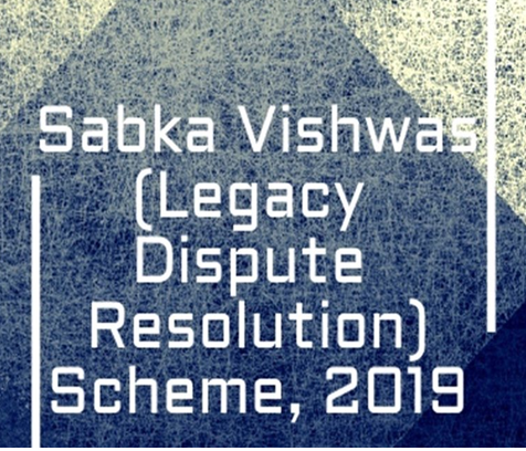 How to apply and steps to process application Sabka Vishwas (Legacy Dispute Resolution) Scheme,2019