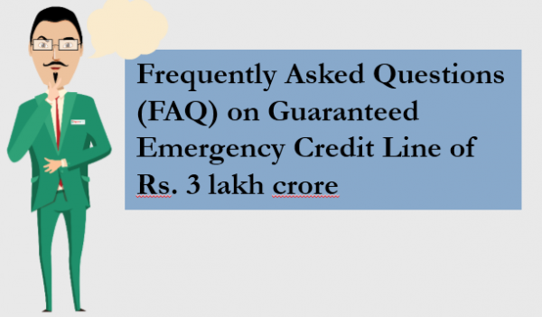 Frequently Asked Questions (FAQ) on Guaranteed Emergency Credit Line of Rs. 3 lakh crore