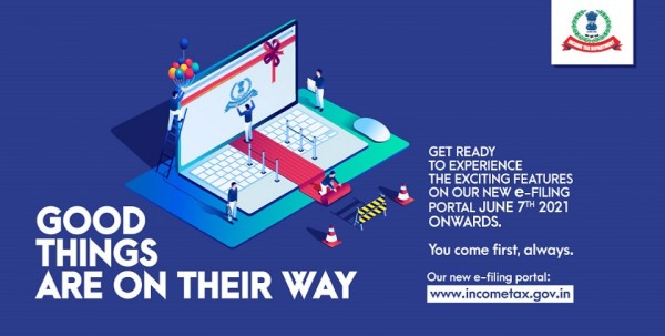 New, Taxpayer-friendly e-filing Portal of the Income Tax Department To Be Launched on 7th June, 2021