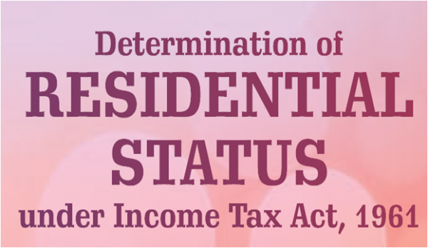 Determination of Residential Status under Income Tax Act-1961