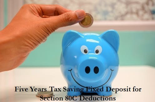 Five Years Tax Saving Fixed Deposit for Section 80C Deductions
