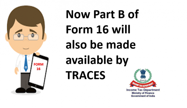 Now Part B of Form 16 will also be made available by TRACES