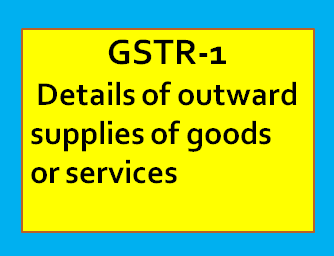 Filing Form GSTR-1 - Details of Outward Supplies of Goods or Services by Normal Taxpayer