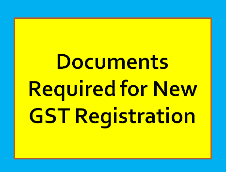 Documents Required for New GST Registration Application of a Normal Taxpayer