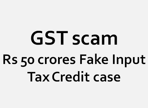 CA Student arrested in GST scam of Rs 50 crores Fake Input Tax Credit case