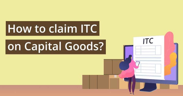 Input Tax Credit on Capital Goods under GST: April 2021 Status