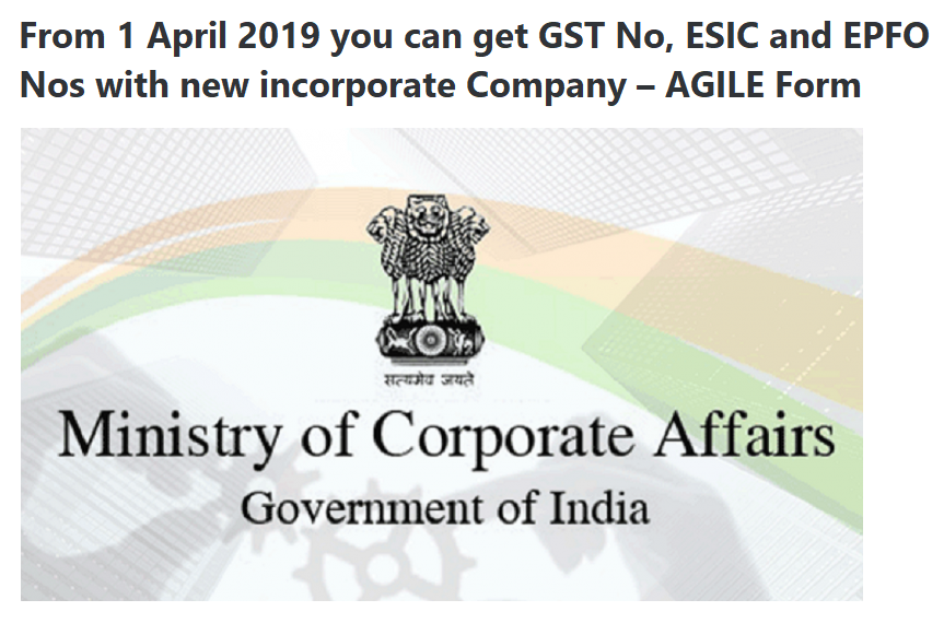 From 1 April 2019 you can get GST No, ESIC and EPFO Nos with new incorporate Company – AGILE Form