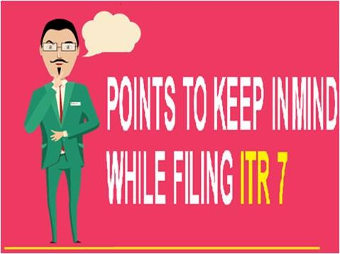 Points to keep in mind while filing ITR - 7 for AY 2020-21
