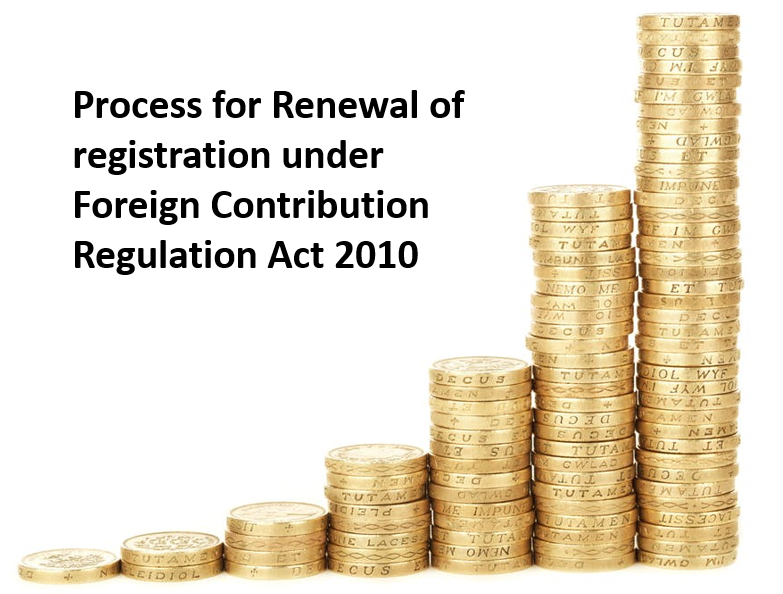 Process for Renewal of registration under Foreign Contribution Regulation Act 2010