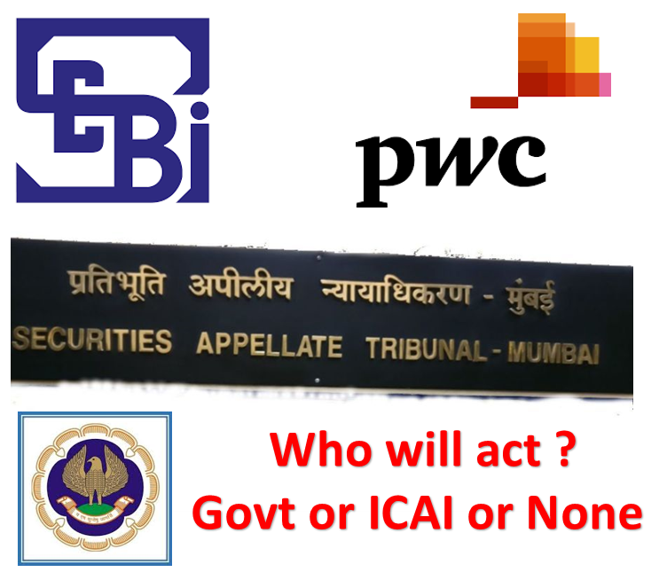 5 Surprise, Shocks and Questions from SAT order revoking SEBI 2 years ban on PWC