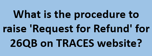What is the procedure to raise 'Request for Refund' for 26QB on TRACES website?