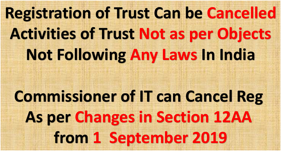 Registration of Trust can be cancelled by Commissioner if activity not as per objective and dint follow other Laws