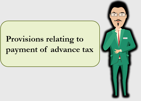 Provisions relating to payment of advance tax