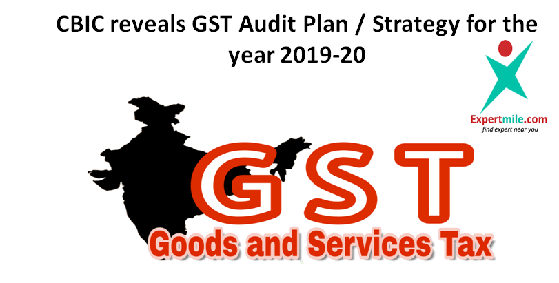 CBIC reveals GST Audit Plan - Strategy for the year 2019-20
