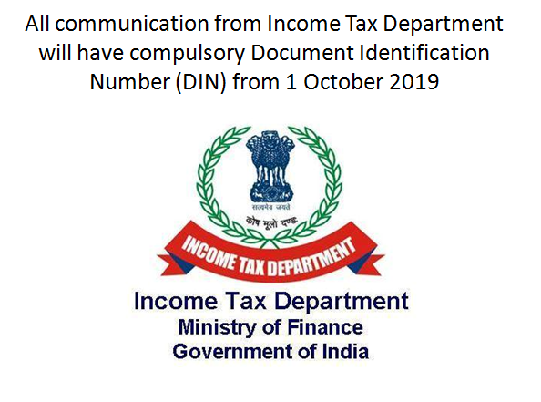 All communication from Income Tax Department will have compulsory Document Identification Number (DIN) from 1 October 2019
