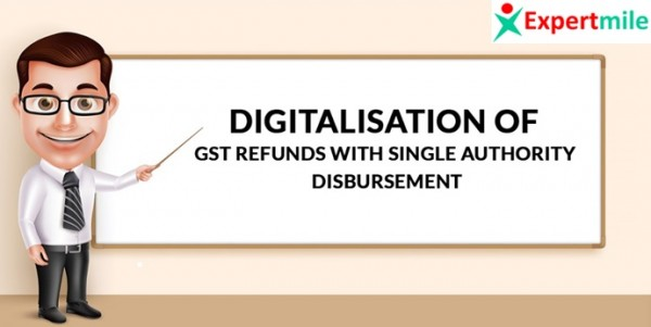 Fully electronic refund process via Form GST RFD-01 & single disbursement