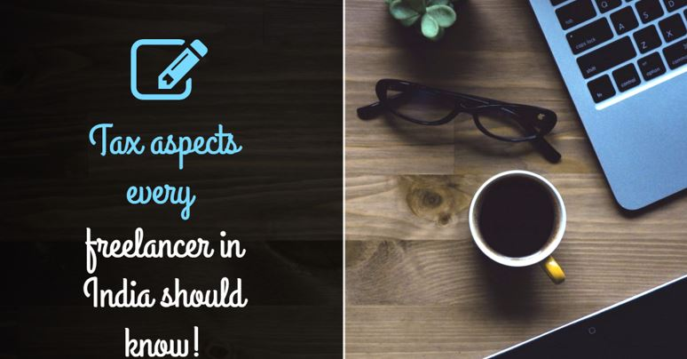 Tax aspects every Freelancer in India should know!