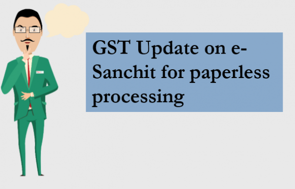 GST Update on e- Sanchit for paperless processing