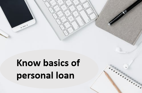 Know basics of personal loan
