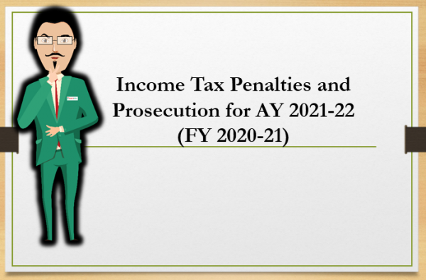 Income Tax Penalties and Prosecution for AY 2021-22 (FY 2020-21)