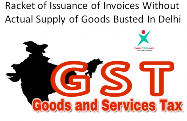 Racket of Issuance of Invoices Without Actual Supply of Goods Busted In Delhi