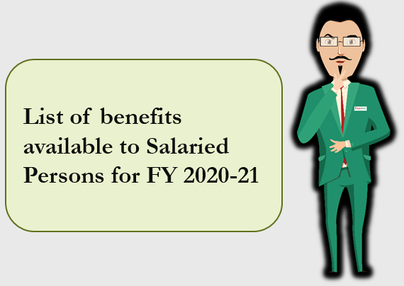 List of benefits available to Salaried Persons for FY 2020-21