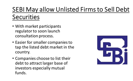 SEBI May allow Unlisted Firms to Sell Debt Securities