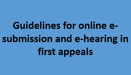 Guidelines for online e-submission and e-hearing in first appeals