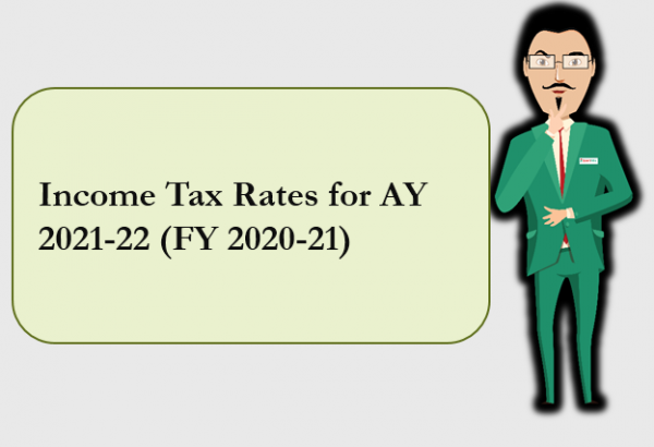 Income Tax Rates for AY 2021-22 (FY 2020-21)